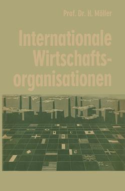 Internationale Wirtschaftsorganisationen von Moeller,  Hans