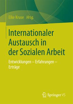 Internationaler Austausch in der Sozialen Arbeit von Kruse,  Elke
