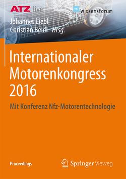 Internationaler Motorenkongress 2016 von Beidl,  Christian, Liebl,  Johannes