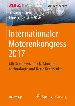 Internationaler Motorenkongress 2017 von Beidl,  Christian, Liebl,  Johannes