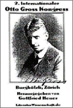 Internationaler Otto Gross Kongress (2.) von Heuer,  Gottfried