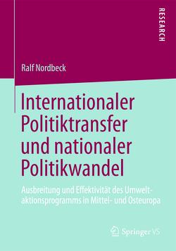 Internationaler Politiktransfer und nationaler Politikwandel von Nordbeck,  Ralf