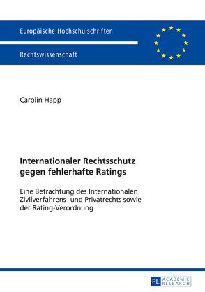 Internationaler Rechtsschutz gegen fehlerhafte Ratings von Happ,  Carolin