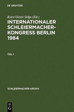 Internationaler Schleiermacher-Kongreß Berlin 1984 von Fischer,  Hermann, Selge,  Kurt-Victor
