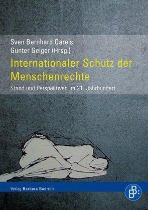 Internationaler Schutz der Menschenrechte von Gareis,  Sven Bernhard, Geiger,  Gunter