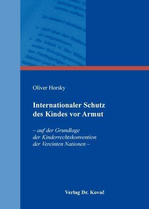Internationaler Schutz des Kindes vor Armut von Horsky,  Oliver