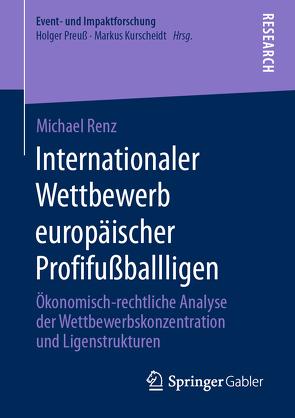 Internationaler Wettbewerb europäischer Profifußballligen von Renz,  Michael