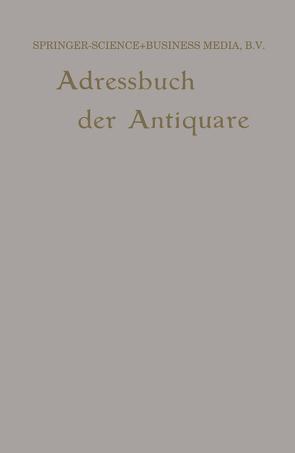 Internationales Adressbuch der Antiquar-Buchhändler / International Directory of Second-hand Booksellers / Annuaire international des Librairies d'occasion von Junk,  Wilhelm