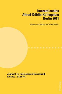 Internationales Alfred-Döblin-Kolloquium- Berlin 2011 von Keppler-Tasaki,  Stefan
