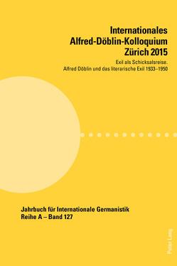 Internationales Alfred-Döblin-Kolloquium Zürich 2015 von Becker,  Sabina, Schneider,  Sabine