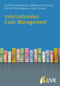 Internationales Cash Management von Hannemann,  Gerfried, Schmeisser,  Wilhelm