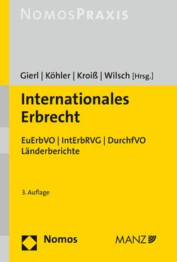 Internationales Erbrecht von Gierl,  Walter, Koehler,  Andreas, Kroiß,  Ludwig, Wilsch,  Harald