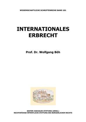 Internationales Erbrecht von Böh,  Wolfgang