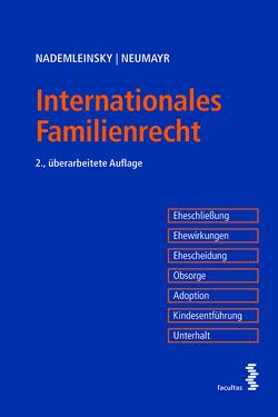 Internationales Familienrecht von Nademleinsky,  Marco, Neumayr,  Matthias