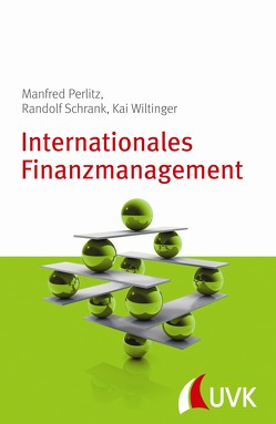 Internationales Finanzmanagement von Perlitz,  Manfred, Schrank,  Randolf, Wiltinger,  Kai