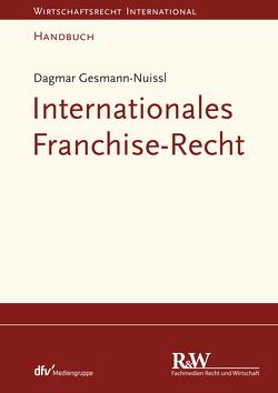 Internationales Franchise-Recht von Gesmann-Nuissl,  Dagmar
