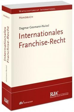 Internationales Franchise-Recht von Gesmann-Nuissl,  Dagmar