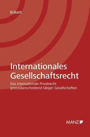 Internationales Gesellschaftsrecht von Eckert,  Georg