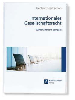 Internationales Gesellschaftsrecht von Heckschen,  Heribert