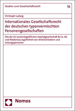 Internationales Gesellschaftsrecht der deutschen typenvermischten Personengesellschaften von Ludwig,  Christoph