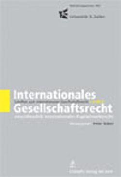 Internationales Gesellschaftsrecht einschliesslich internationales Kapitalmarktrecht. von Nobel,  Peter