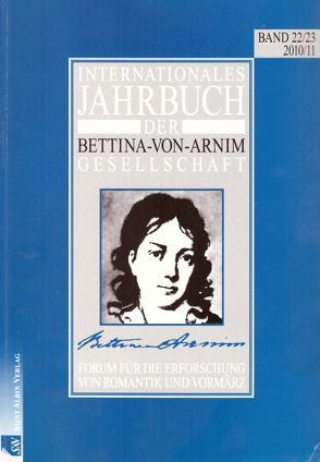 Internationales Jahrbuch der Bettina-von-Arnim-Gesellschaft Band 18 von Bunzel,  Wolfgang, Lemm,  Uwe