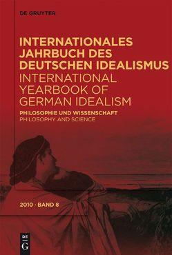 Internationales Jahrbuch des Deutschen Idealismus / International… / Philosophie und Wissenschaft / Philosophy and Science von Rush,  Fred, Stolzenberg,  Jürgen