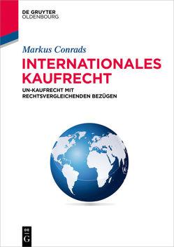 Internationales Kaufrecht von Conrads,  Markus