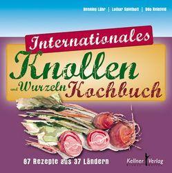 Internationales Knollen- und Wurzelkochbuch von Lühr,  Henning, Reinfeldt,  Udo, Spielhoff,  Lothar