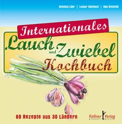 Internationales Lauch- und Zwiebelkochbuch von Lühr,  Henning, Reinfeld,  Udo, Spielhoff,  Lothar