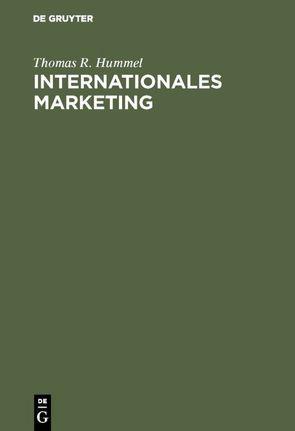 Internationales Marketing von Hummel,  Thomas R.