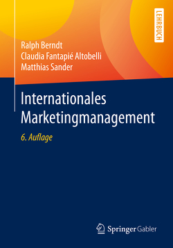 Internationales Marketing-Management von Berndt,  Ralph, Fantapié Altobelli,  Claudia, Sander,  Matthias