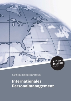 Internationales Personalmanagement von Schwuchow,  Prof. Dr. Karlheinz