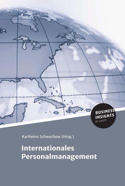 Internationales Personalmanagement von Schwuchow,  Prof. Dr. Karlheinz