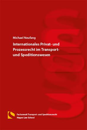 Internationales Privat- und Prozessrecht im Transport- und Speditionswesen von Neufang,  Michael