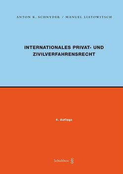 Internationales Privat- und Zivilverfahrensrecht (PrintPlu§) von Liatowitsch, Manuel, Schnyder, Anton K