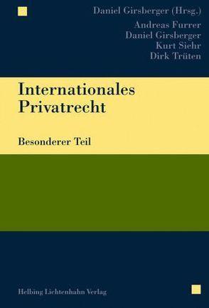 Internationales Privatrecht von Furrer,  Andreas, Girsberger,  Daniel, Siehr,  Kurt, Trüten,  Dirk
