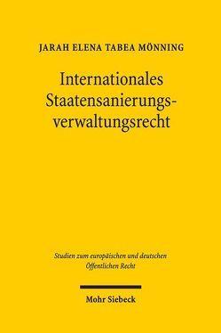 Internationales Staatensanierungsverwaltungsrecht von Mönning,  Jarah Elena Tabea