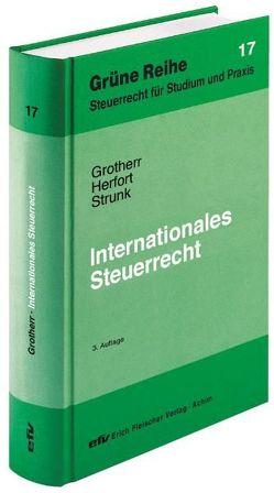 Internationales Steuerrecht von Grotherr,  Siegfried, Herfort,  Claus, Strunk,  Günther