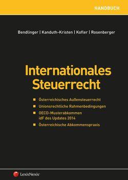 Internationales Steuerrecht von Bendlinger,  Stefan, Kanduth-Kristen,  Sabine, Kofler,  Georg, Rosenberger,  Florian