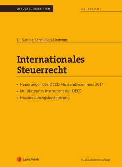 Internationales Steuerrecht von Berger,  MR Wolfgang, Schmidjell-Dommes,  Sabine, Toifl,  Caroline, Wakounig,  Marian