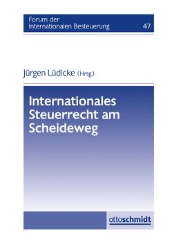 Internationales Steuerrecht am Scheideweg von Lüdicke,  Jürgen