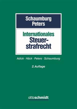 Internationales Steuerstrafrecht von Peters,  Sebastian, Schaumburg,  Harald
