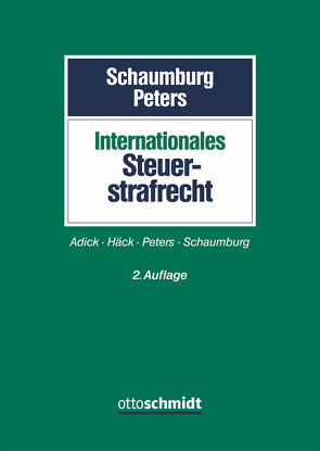 Internationales Steuerstrafrecht von Peters,  Sebastian, Schaumburg,  Harald