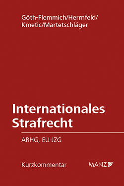 Internationales Strafrecht von Göth-Flemmich,  Barbara, Herrnfeld,  Judith, Kmetic,  Konrad, Martetschläger,  Johannes