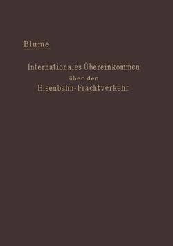Internationales Übereinkommen über den Eisenbahn-Frachtverkehr vom 14. Oktober 1890 von Blume,  Ernst