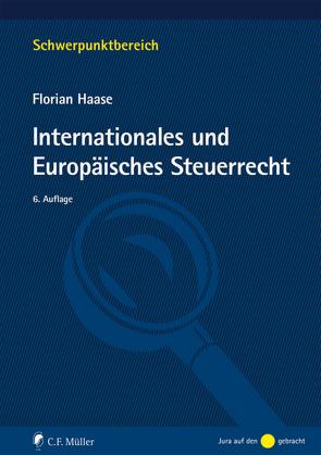 Internationales und Europäisches Steuerrecht von Haase,  Florian