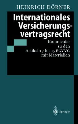 Internationales Versicherungsvertragsrecht von Dörner,  Heinrich