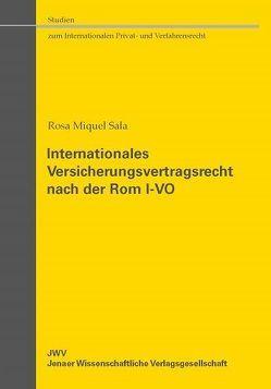 Internationales Versicherungsvertragsrecht nach der Rom I-VO von Sala,  Rosa Miquel