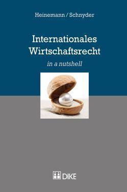 Internationales Wirtschaftrecht von Heinemann,  Andreas, Schnyder,  Anton K